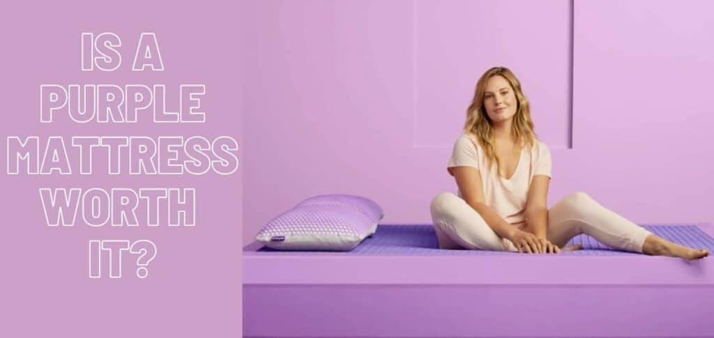 Is A Purple Mattress Worth It