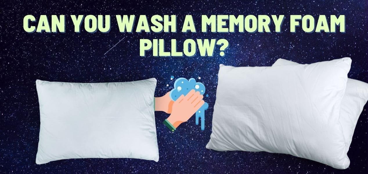 Can you wash a memory foam pillow?